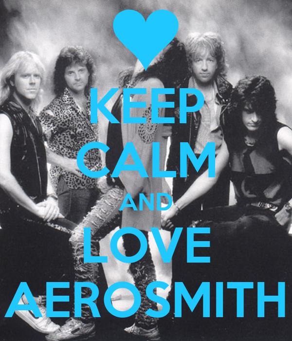 KEEP CALM AND LOVE AEROSMITH