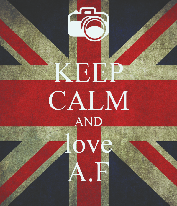 KEEP CALM AND love A.F