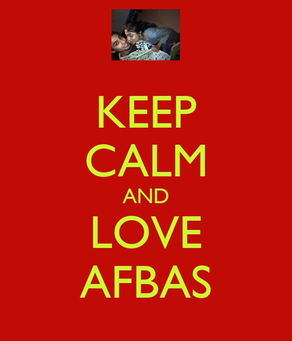 KEEP CALM AND LOVE AFBAS
