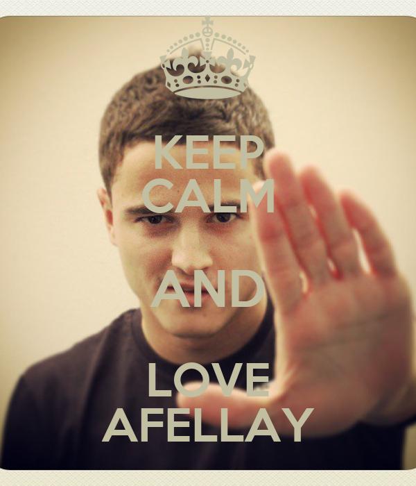 KEEP CALM AND LOVE AFELLAY