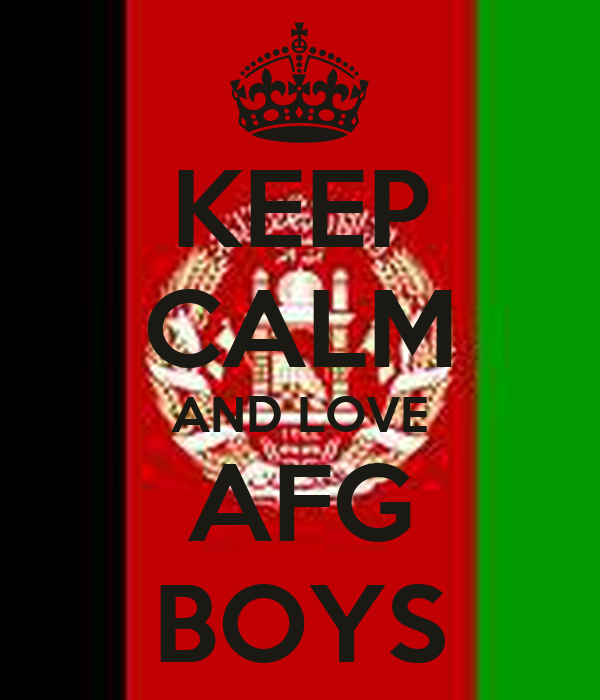 KEEP CALM AND LOVE AFG BOYS