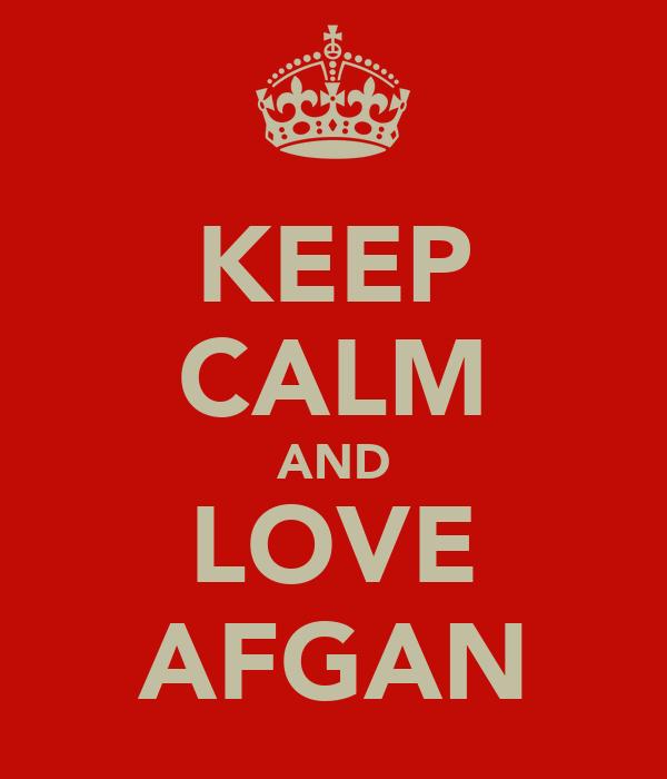 KEEP CALM AND LOVE AFGAN