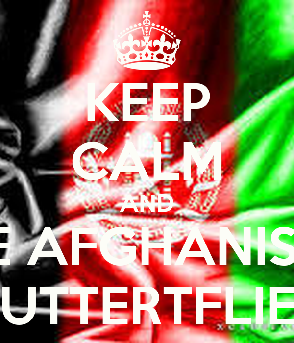 KEEP CALM AND LOVE AFGHANISTAN  BUTTERTFLIES