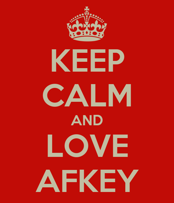KEEP CALM AND LOVE AFKEY