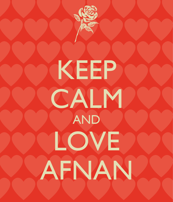KEEP CALM AND LOVE AFNAN