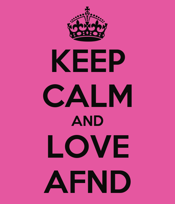 KEEP CALM AND LOVE AFND