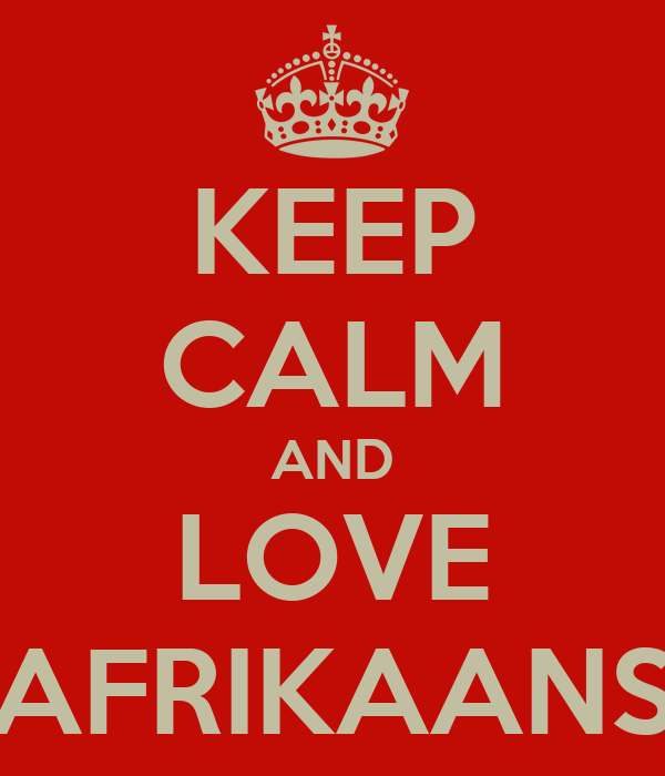 KEEP CALM AND LOVE AFRIKAANS