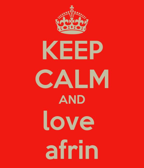 KEEP CALM AND love  afrin