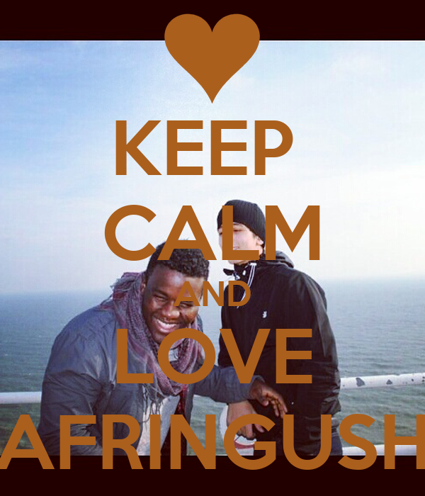 KEEP  CALM AND LOVE AFRINGUSH