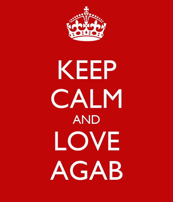 KEEP CALM AND LOVE AGAB