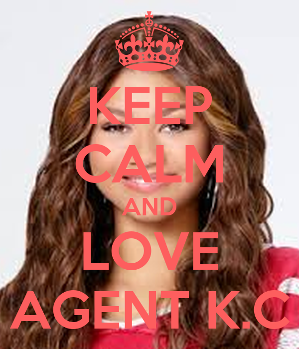 KEEP CALM AND LOVE AGENT K.C