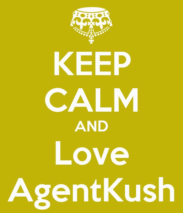 KEEP CALM AND Love AgentKush