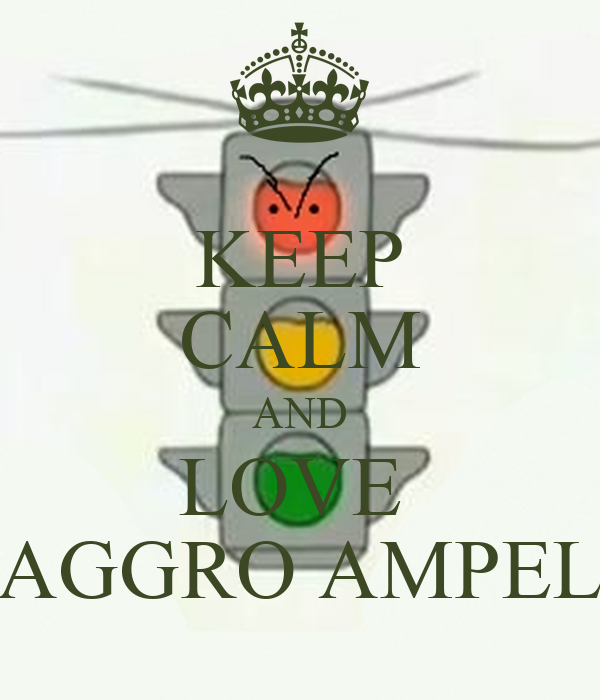 KEEP CALM AND LOVE  AGGRO AMPEL