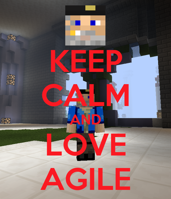 KEEP CALM AND LOVE AGILE