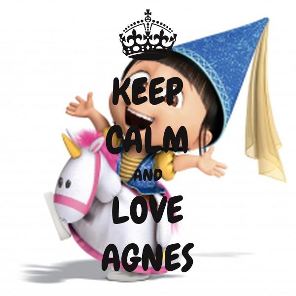 KEEP CALM AND LOVE AGNES