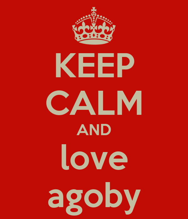 KEEP CALM AND love agoby