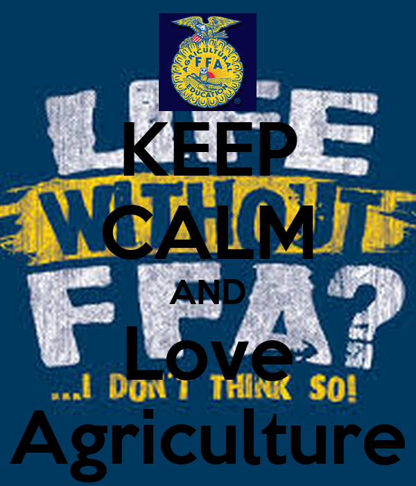 KEEP CALM AND Love Agriculture