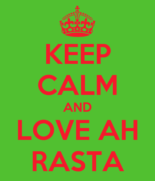 KEEP CALM AND LOVE AH RASTA