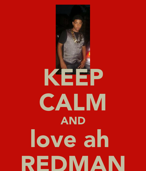 KEEP CALM AND love ah  REDMAN