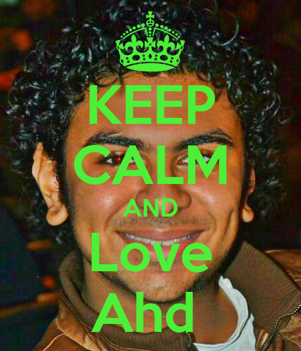 KEEP CALM AND Love Ahd