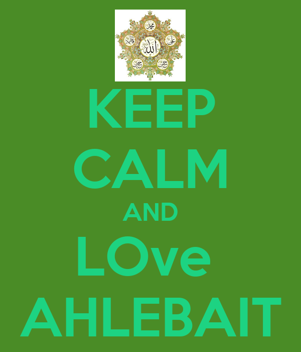 KEEP CALM AND LOve  AHLEBAIT