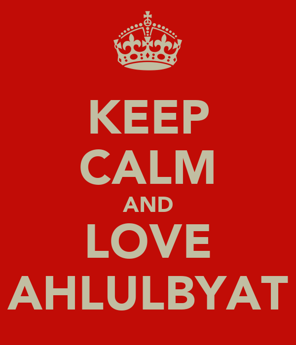 KEEP CALM AND LOVE AHLULBYAT