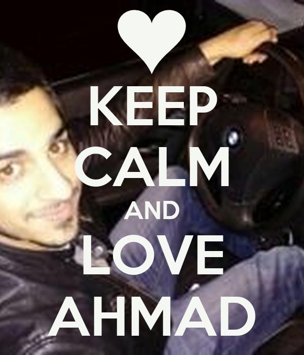 KEEP CALM AND LOVE AHMAD