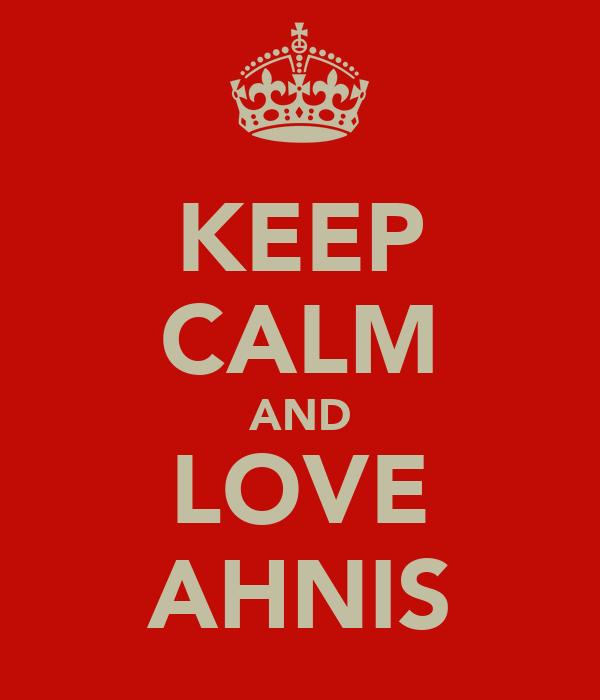 KEEP CALM AND LOVE AHNIS