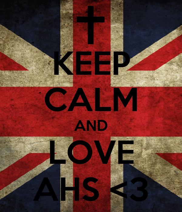 KEEP CALM AND LOVE AHS <3