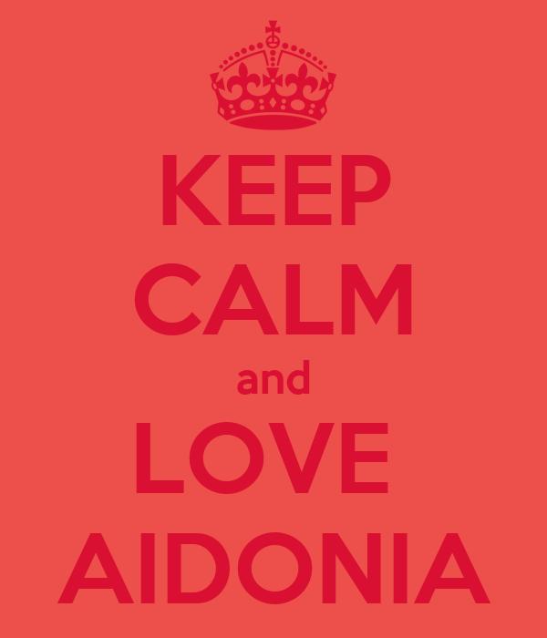 KEEP CALM and LOVE  AIDONIA