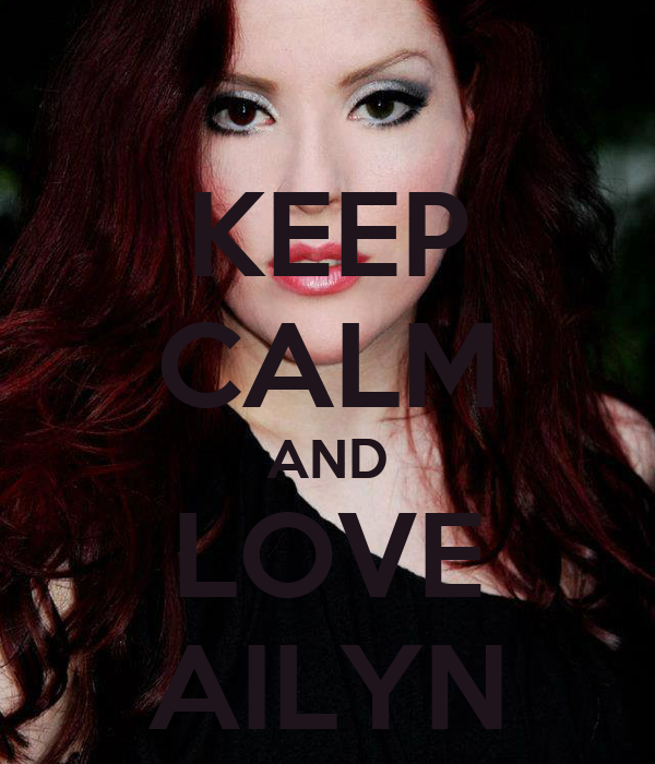 KEEP CALM AND LOVE AILYN