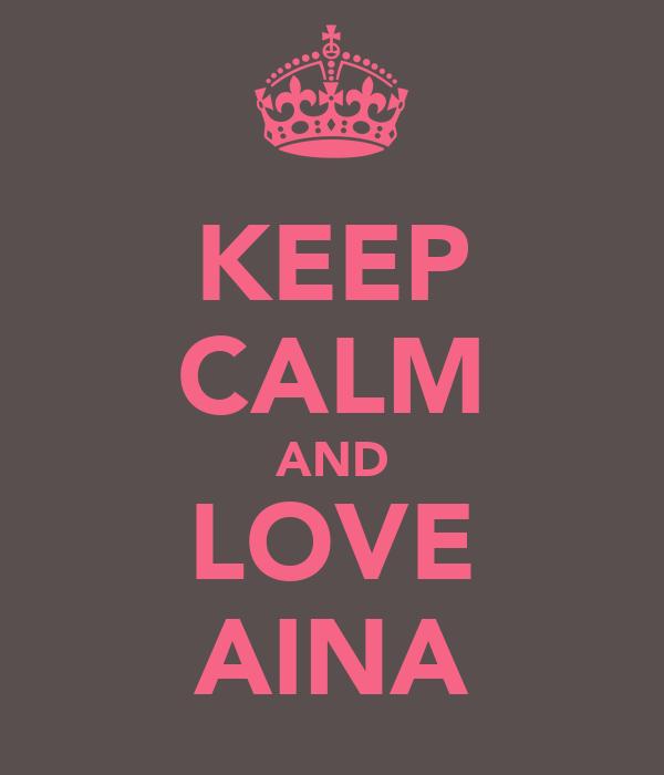 KEEP CALM AND LOVE AINA