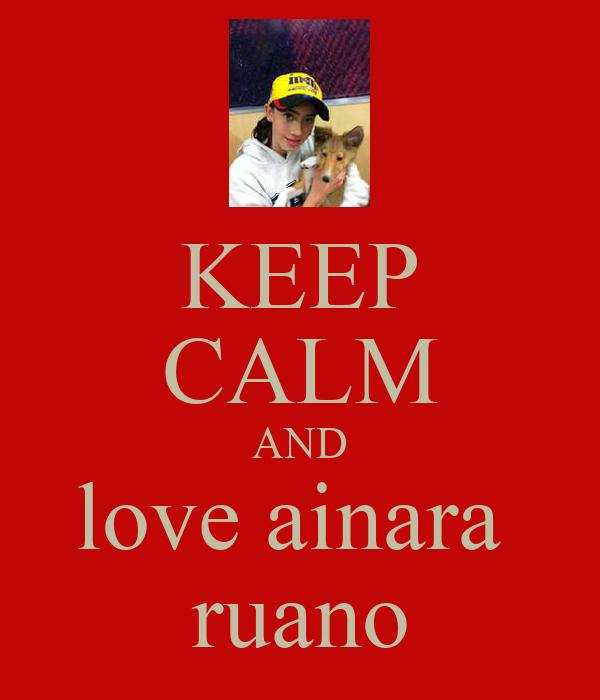 KEEP CALM AND love ainara  ruano