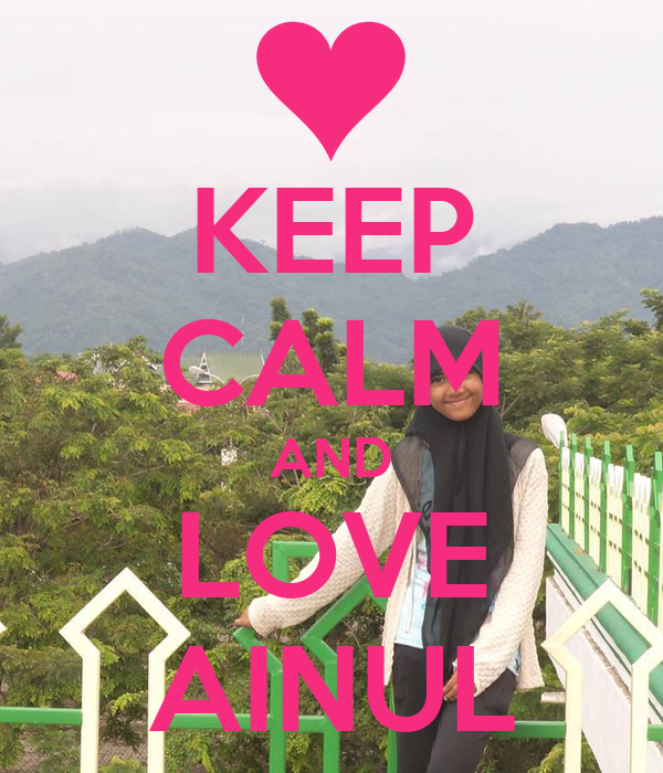 KEEP CALM AND LOVE AINUL