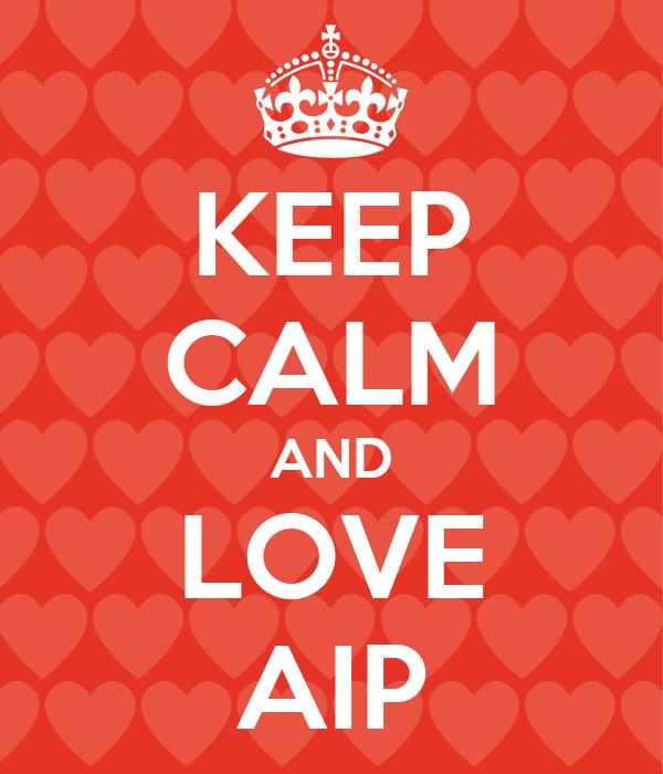 KEEP CALM AND LOVE AIP