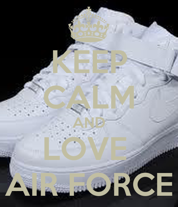 KEEP CALM AND LOVE  AIR FORCE