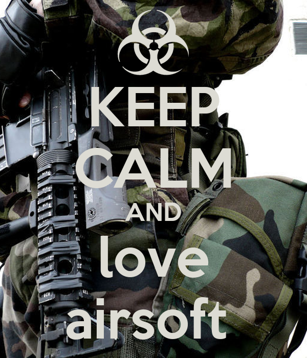 KEEP CALM AND love airsoft