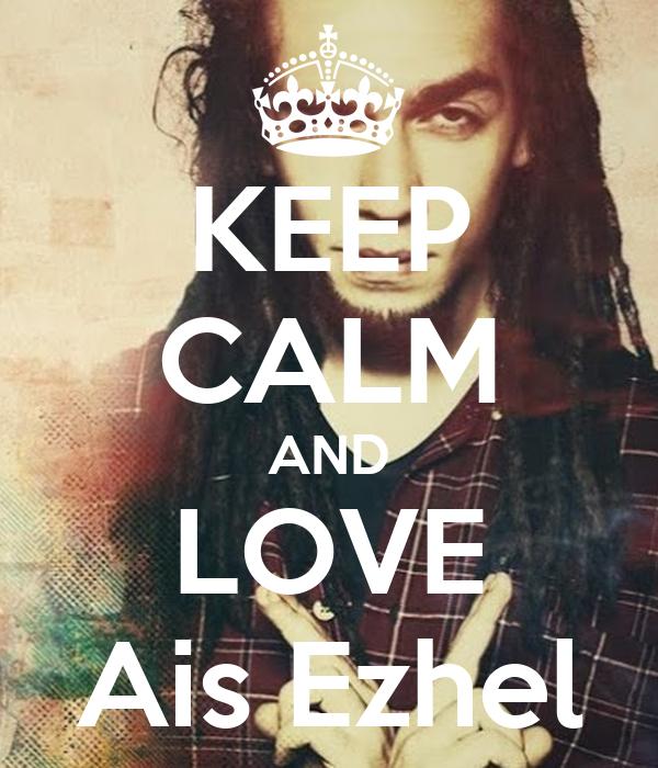 KEEP CALM AND LOVE Ais Ezhel
