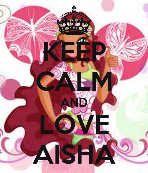 KEEP CALM AND LOVE AISHA