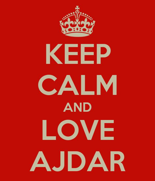 KEEP CALM AND LOVE AJDAR