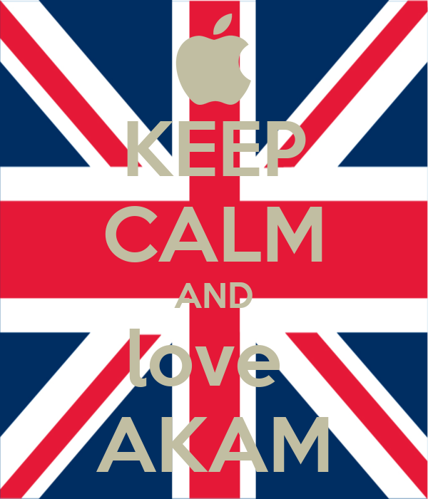 KEEP CALM AND love  AKAM