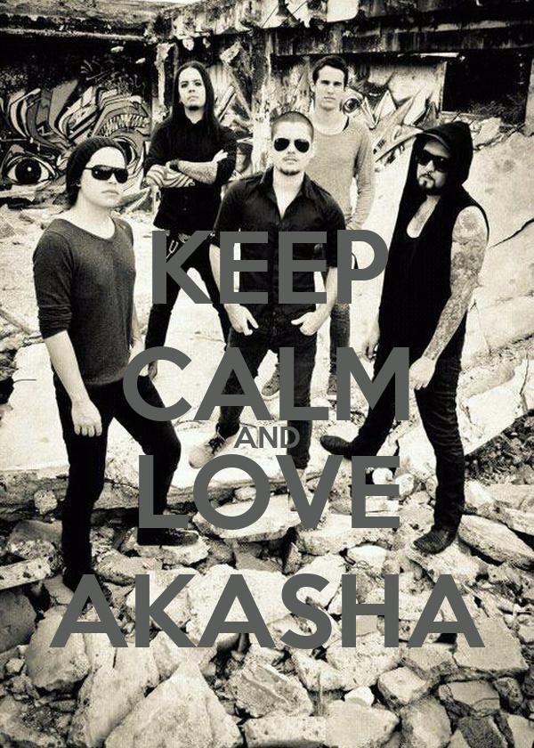 KEEP CALM AND LOVE AKASHA
