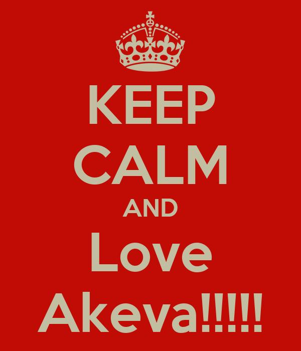 KEEP CALM AND Love Akeva!!!!!