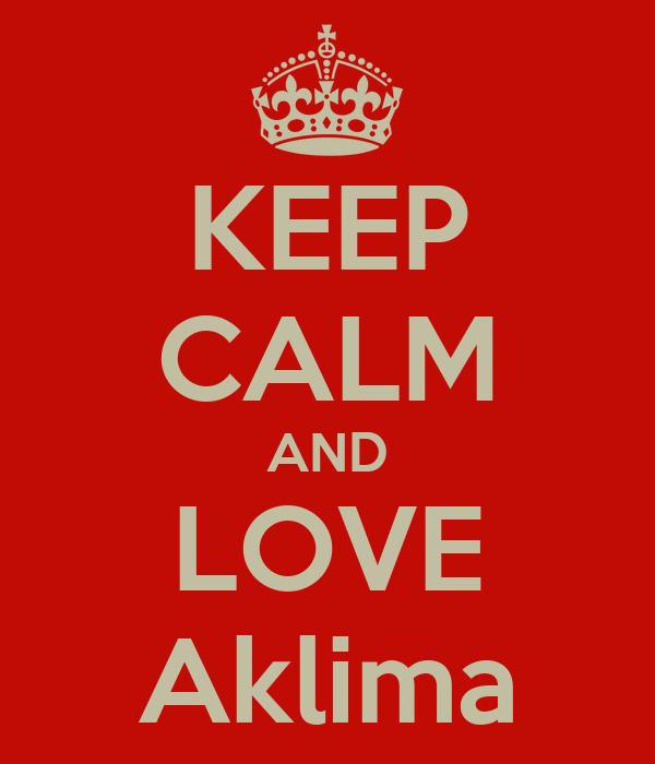 KEEP CALM AND LOVE Aklima