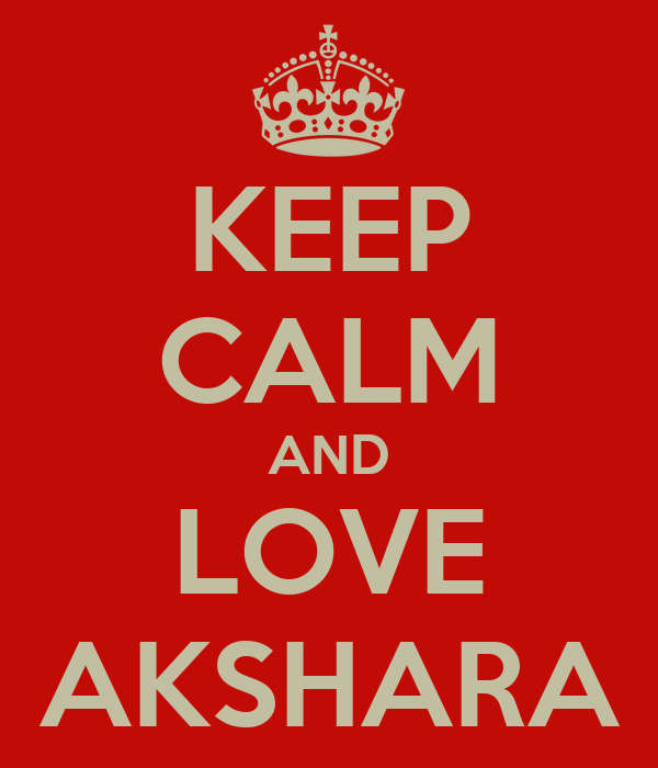 KEEP CALM AND LOVE AKSHARA