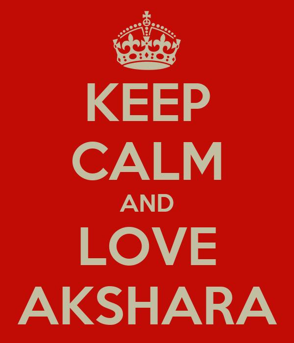 KEEP CALM AND LOVE AKSHARA