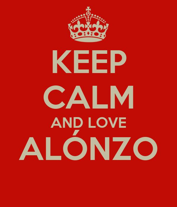 KEEP CALM AND LOVE ALÓNZO