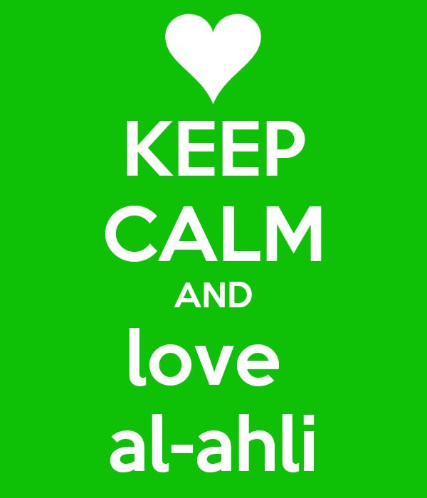 KEEP CALM AND love  al-ahli