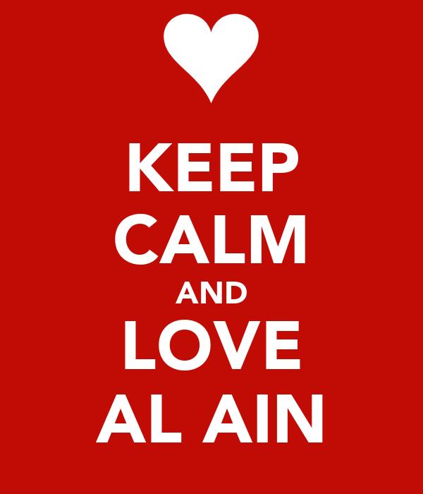 KEEP CALM AND LOVE AL AIN