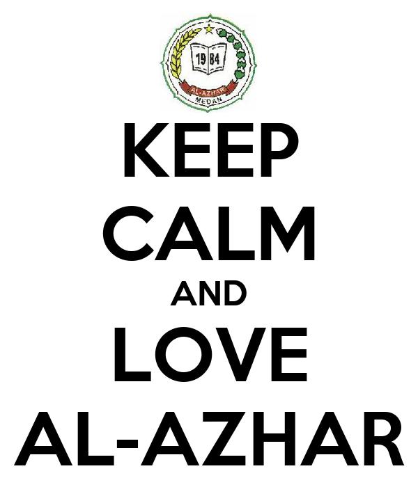 KEEP CALM AND LOVE AL-AZHAR